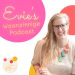 0. Meet Evie's waanzinnige podcast!